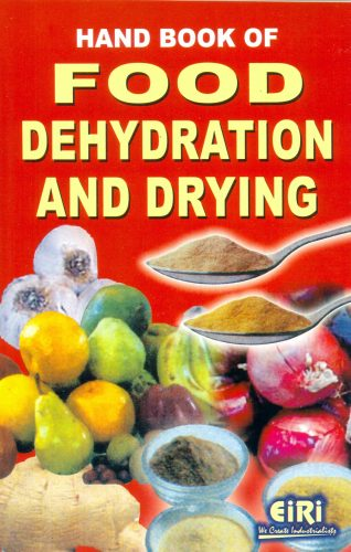 Project Reports on Hand Book of Food Dehydration and Drying (E-Book), Technology Handbooks on Hand Book of Food Dehydration and Drying (E-Book)