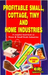Project Reports on Profitable Small, Cottage, Tiny and Home Industries, Technology Handbooks on Profitable Small, Cottage, Tiny and Home Industries