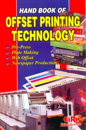 HAND BOOK OF OFFSET PRINTING TECHNOLOGY (Prepress, Plate Making, Web  offset, Newspaper Production)