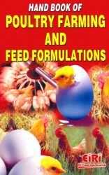 Project Reports on HAND BOOK OF POULTRY FARMING AND FEED FORMULATIONS, Technology Handbooks on HAND BOOK OF POULTRY FARMING AND FEED FORMULATIONS