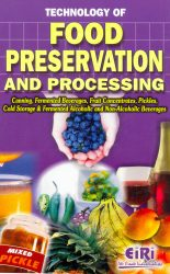 Project Reports on TECHNOLOGY OF FOOD PRESERVATION AND PROCESSING (Canning, Fermented Beverages, Fruit Concentrates, Pickles, Cold Storage & Fermented Alcoholic and Non-Alcoholic Beverages), Technology Handbooks on TECHNOLOGY OF FOOD PRESERVATION AND PROCESSING (Canning, Fermented Beverages, Fruit Concentrates, Pickles, Cold Storage & Fermented Alcoholic and Non-Alcoholic Beverages)