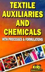 Project Reports on Textile Auxiliaries and Chemicals with Processes & Formulations, Technology Handbooks on Textile Auxiliaries and Chemicals with Processes & Formulations