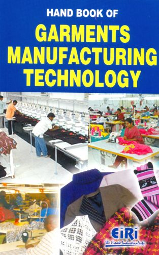 Project Reports on HAND BOOK OF GARMENTS MANUFACTURING TECHNOLOGY(E-BOOK), Technology Handbooks on HAND BOOK OF GARMENTS MANUFACTURING TECHNOLOGY(E-BOOK)