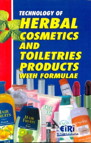 Technology of Herbal Cosmetics and Toileteries Products with Formulae