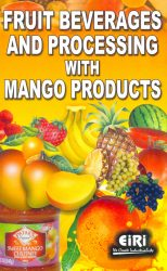 Project Reports on Fruit Beverages and Processing with Mango Products, Technology Handbooks on Fruit Beverages and Processing with Mango Products