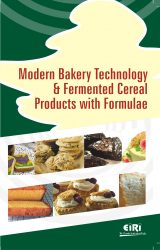 Project Reports on MODERN BAKERY TECHNOLOGY & FERMENTED CEREAL PRODUCTS WITH FORMULAE, Technology Handbooks on MODERN BAKERY TECHNOLOGY & FERMENTED CEREAL PRODUCTS WITH FORMULAE