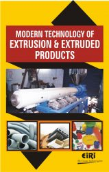 Project Reports on MODERN TECHNOLOGY OF EXTRUSION AND EXTRUDED PRODUCTS, Technology Handbooks on MODERN TECHNOLOGY OF EXTRUSION AND EXTRUDED PRODUCTS