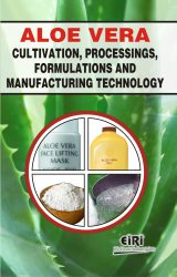 Project Reports on ALOEVERA CULTIVATION, PROCESSINGS, FORMULATIONS AND MANUFACTURING TECHNOLOGY, Technology Handbooks on ALOEVERA CULTIVATION, PROCESSINGS, FORMULATIONS AND MANUFACTURING TECHNOLOGY