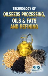Project Reports on Technology Book of Oilseeds Processing, Oils & Fats and Refining, Technology Handbooks on Technology Book of Oilseeds Processing, Oils & Fats and Refining
