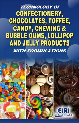 Project Reports on Technology of Confectionery, Chocolates, Toffee, Candy, Chewing & Bubble Gum, Lollipop and Jelly Products with Formulations, Technology Handbooks on Technology of Confectionery, Chocolates, Toffee, Candy, Chewing & Bubble Gum, Lollipop and Jelly Products with Formulations