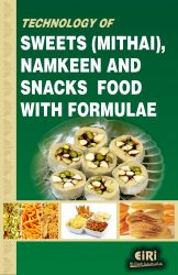 Project Reports on Technology of Sweets (Mithai), Namkeen and Snacks Food with Formulae, Technology Handbooks on Technology of Sweets (Mithai), Namkeen and Snacks Food with Formulae