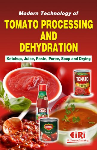 Project Reports on Modern Technology of Tomato Processing and Dehydration (Ketchup, Juice, Paste, Puree, Soup and Drying), Technology Handbooks on Modern Technology of Tomato Processing and Dehydration (Ketchup, Juice, Paste, Puree, Soup and Drying)