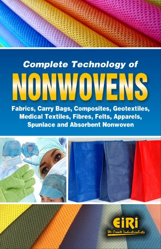 Complete Technology Of Nonwovens Fabrics, Carry Bags, Composites,  Geotextiles, Medical Textiles, Fibres, Felts, Apparels, Spunlace And  Absorbent