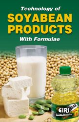 Project Reports on Technology of SOYBEAN Products with Formulae, Technology Handbooks on Technology of SOYBEAN Products with Formulae
