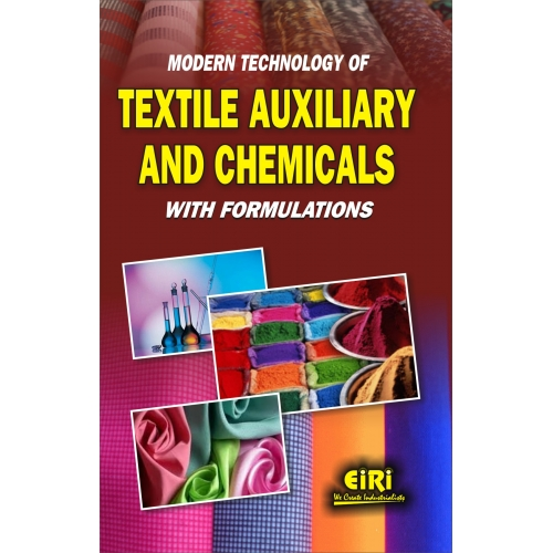 Project Reports on Modern technology of textile auxiliary and chemicals with formulations, Technology Handbooks on Modern technology of textile auxiliary and chemicals with formulations