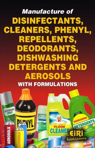 Project Reports on Manufacture of Disinfectants, Cleaners, Phenyl, Repellents, Deodorants, Dishwashing Detergents and Aerosols with Formulations, Technology Handbooks on Manufacture of Disinfectants, Cleaners, Phenyl, Repellents, Deodorants, Dishwashing Detergents and Aerosols with Formulations