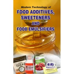 Project Reports on Technology of Food Additives, Sweeteners and Food Emulsifiers, Technology Handbooks on Technology of Food Additives, Sweeteners and Food Emulsifiers