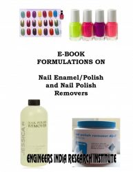 Project Reports on E-Book Formulations on Nail Enamel/Polish and Nail Polish Removers, Technology Handbooks on E-Book Formulations on Nail Enamel/Polish and Nail Polish Removers
