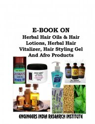 Project Reports on E-Book Formulations on Herbal Hair Oils & Hair Lotions, Herbal Hair Vitalizer, Hair Styling Gel And Afro Products, Technology Handbooks on E-Book Formulations on Herbal Hair Oils & Hair Lotions, Herbal Hair Vitalizer, Hair Styling Gel And Afro Products