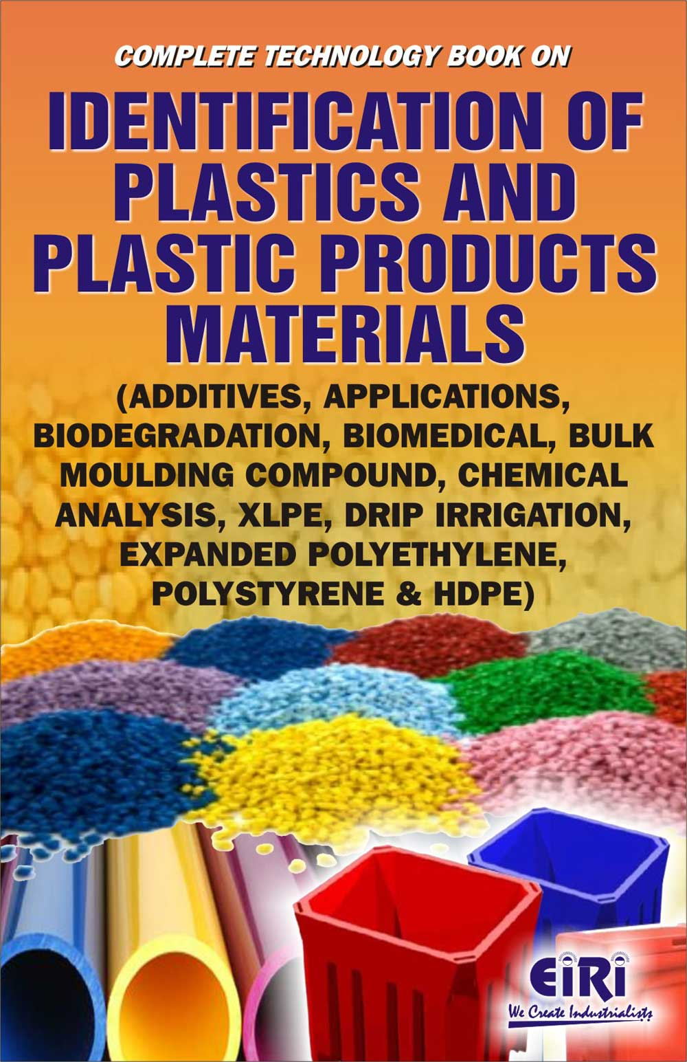 Complete Technology Book on Identification of Plastics and Plastic Products  Materials (Additives, Applications, Biodegradation, Biomedical, Bulk