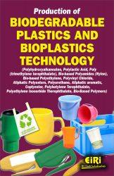 Project Reports on PRODUCTION OF BIODEGRADABLE PLASTICS AND BIOPLASTICS TECHNOLOGY (POLYLACTIC ACID, BIO-BASED POLYETHYLENE, POLYVINYL CHLORIDE, ALIPHATIC POLYESTERS, COPLYESTER, POLYBUTYLENE TEREPHTHALATE, POLYETHYLENE ISOSORBIDE THEREPHTHALATE), Technology Handbooks on PRODUCTION OF BIODEGRADABLE PLASTICS AND BIOPLASTICS TECHNOLOGY (POLYLACTIC ACID, BIO-BASED POLYETHYLENE, POLYVINYL CHLORIDE, ALIPHATIC POLYESTERS, COPLYESTER, POLYBUTYLENE TEREPHTHALATE, POLYETHYLENE ISOSORBIDE THEREPHTHALATE)
