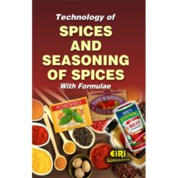 Project Reports on Technology of Spices and Seasoning of Spices with Formulae, Technology Handbooks on Technology of Spices and Seasoning of Spices with Formulae