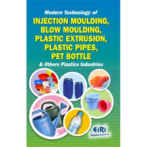 Modern Technology Of Injection Moulding, Blow Moulding, Plastic Extrusion,  Plastic Pipes, Pet Bottle & Others Plastics Industries
