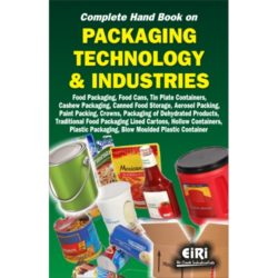 Project Reports on complete hand book on packaging technology and industries food packaging, cashew packaging, canned food storage, packaging of dehydrated products, traditional food packaging lined cartons, hollow containers, plastic packaging, Technology Handbooks on complete hand book on packaging technology and industries food packaging, cashew packaging, canned food storage, packaging of dehydrated products, traditional food packaging lined cartons, hollow containers, plastic packaging