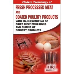 Project Reports on modern technology of fresh processed meat and coated poultry products with manufacturing of dried meat emulsions and curing of poultry products, Technology Handbooks on modern technology of fresh processed meat and coated poultry products with manufacturing of dried meat emulsions and curing of poultry products