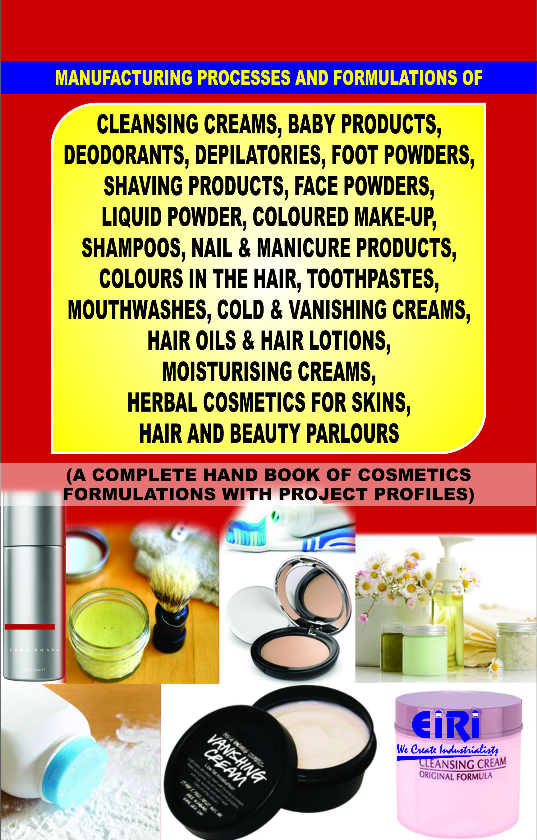 Manufacturing Processes and Formulations of Cleansing Creams, Baby  Products, Deodorants, Depilatories, Foot Powders, Shaving Products, Face  Powders,