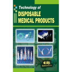 Project Reports on technology of disposable medical products (hand book), Technology Handbooks on technology of disposable medical products (hand book)