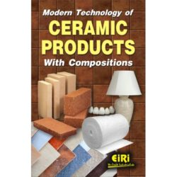 Project Reports on Modern Technology Of Ceramic Products With Compositions, Technology Handbooks on Modern Technology Of Ceramic Products With Compositions