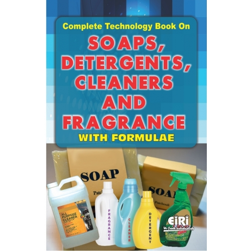 Project Reports on complete technology book on soaps, detergents, cleaners and fragrance with formulae, Technology Handbooks on complete technology book on soaps, detergents, cleaners and fragrance with formulae
