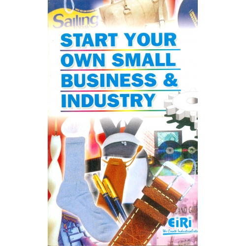 Project Reports on Start Your Own Small Business and Industry, Technology Handbooks on Start Your Own Small Business and Industry