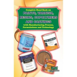 Project Reports on Complete Hand Book on Paints, Varnish, Resins, Copolymers and Coatings with Manufacturing Process, Formulations and Technology, Technology Handbooks on Complete Hand Book on Paints, Varnish, Resins, Copolymers and Coatings with Manufacturing Process, Formulations and Technology