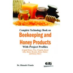 Project Reports on complete technology book on beekeeping and honey products with project profiles (liquid honey, wax, propolis, royal jelly, honey brandy, honey butter and honey beer), Technology Handbooks on complete technology book on beekeeping and honey products with project profiles (liquid honey, wax, propolis, royal jelly, honey brandy, honey butter and honey beer)