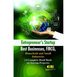 Project Reports on Entrepreneur's Startup Best Businesses, FMCG, Household and Small Industries (A Complete Hand Book on Startup Projects), Technology Handbooks on Entrepreneur's Startup Best Businesses, FMCG, Household and Small Industries (A Complete Hand Book on Startup Projects)