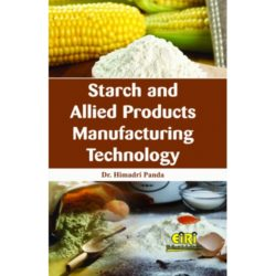 Project Reports on Starch and Allied Products Manufacturing Technology, Technology Handbooks on Starch and Allied Products Manufacturing Technology
