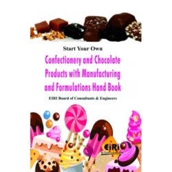 Project Reports on Start Your Own Confectionery And Chocolate Products With Manufacturing And Formulations Hand Book, Technology Handbooks on Start Your Own Confectionery And Chocolate Products With Manufacturing And Formulations Hand Book