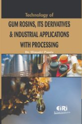 Project Reports on Technology of Gum Rosins, Its Derivatives & Industrial Applications With Processing, Technology Handbooks on Technology of Gum Rosins, Its Derivatives & Industrial Applications With Processing