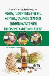 Project Reports on Manufacturing Technology of Rosins, Turpentines, Pine Oil, Menthol, Camphor, Terpenes and Derivatives with Processing and Formulations, Technology Handbooks on Manufacturing Technology of Rosins, Turpentines, Pine Oil, Menthol, Camphor, Terpenes and Derivatives with Processing and Formulations