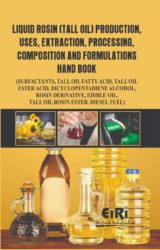 Project Reports on Liquid Rosin (Tall Oil) Production, Uses, Extraction, Processing, Compositions and Formulations Hand Book, Technology Handbooks on Liquid Rosin (Tall Oil) Production, Uses, Extraction, Processing, Compositions and Formulations Hand Book